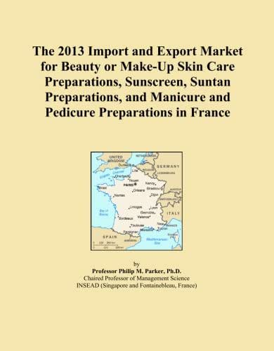 The 2013 Import and Export Market for Beauty or Make-Up Skin Care Preparations, Sunscreen, Suntan Preparations, and Manicure and Pedicure Preparations in France