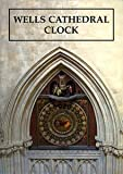 Wells Cathedral Clock by F. Neale front cover