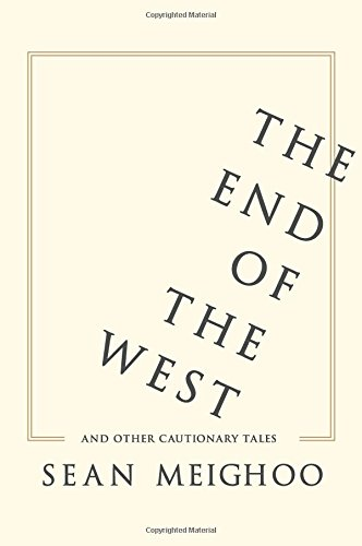 The End of the West and Other Cautionary Tales