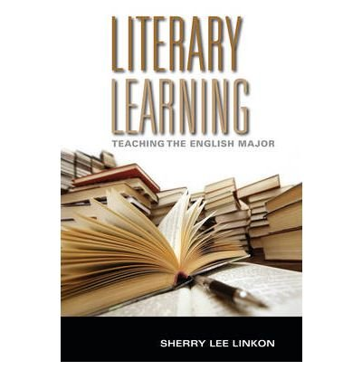 Download [(Literary Learning: Teaching the English Major)] [Author: Sherry Lee Linkon] published on (October, 2011) ebook