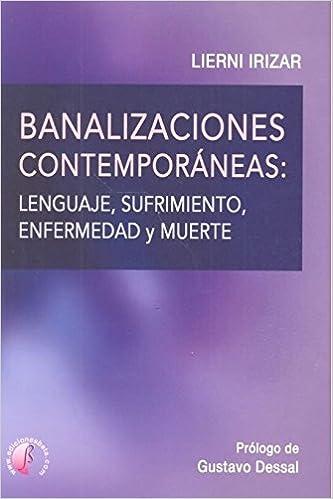 Banalizaciones contemporáneas: lenguaje, sufrimiento, enfermedad y ...