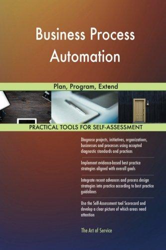 Read Online Business Process Automation: Plan, Program, Extend pdf epub