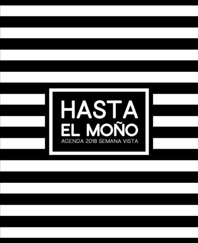 Hasta el moo: Agenda 2018 semana vista espaol : 190 x 235 mm, 160 g/m : Planificador semanal : cubierta de calidad premium con diseo de lettering: ... y el alivio del estrs (Spanish Edition)