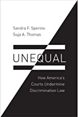 Unequal: How America's Courts Undermine Discrimination Law (Law and Current Events Masters) Hardcover