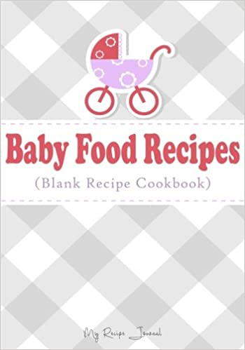 Baby food recipes blank recipe cookbook 7 x 10 100 blank recipe baby food recipes blank recipe cookbook 7 x 10 100 blank recipe pages amazon my recipe journal blank book billionaire 9781541022225 books forumfinder Image collections