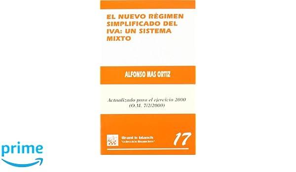 El nuevo régimen simplificado del IVA: Un sistema mixto: Amazon.es: Alfonso Mas Ortiz: Libros