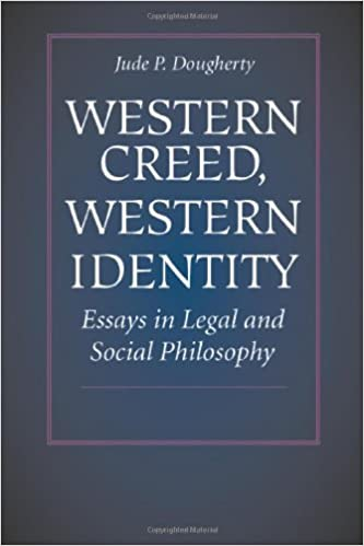 western creed western identity essays in legal and social  western creed western identity essays in legal and social philosophy jude p dougherty 9780813209753 com books
