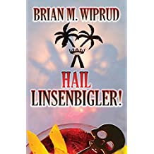 Hail Linsenbigler!
