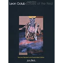 Leon Golub: Echoes of the Real, Second Edition