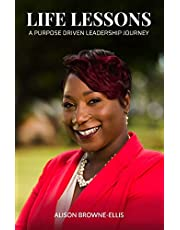 Life Lessons: A Purpose Driven Leadership Journey