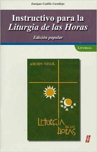 Instructivo para la Liturgia de las Horas / Instruction for the Liturgy of the Hours: Edicion popular / Popular Edition: Amazon.es: Castillejo, Enrique Cedillo: Libros