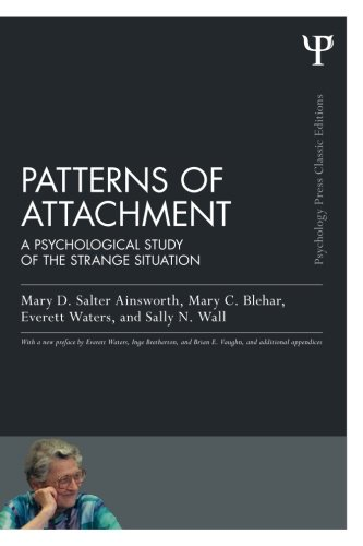 Patterns of Attachment (Psychology Press & Routledge Classic Editions)