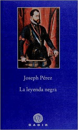 La leyenda negra (Pequeña Biblioteca): Amazon.es: Pérez, Joseph: Libros
