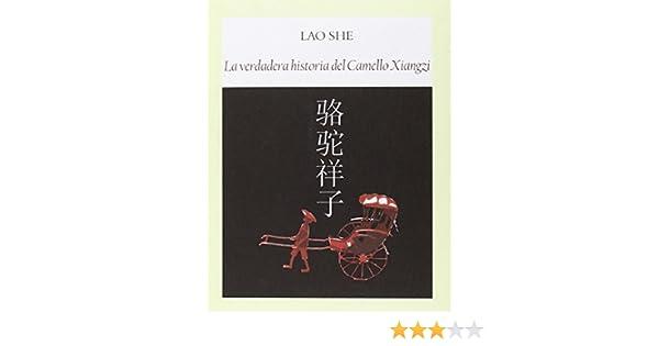 La Verdadera Historia Del Camello Xiangzi Literadura: Amazon.es ...
