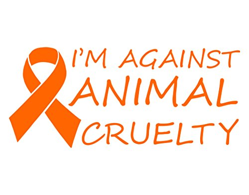 I'm Against Animal Cruelty (8-1/2