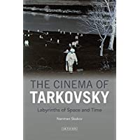 The Cinema of Tarkovsky: Labyrinths of Space and Time (KINO - The Russian and Soviet Cinema)