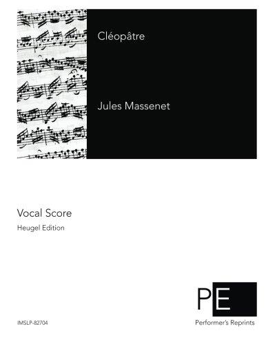 Cléopâtre  [Massenet, Jules] (Tapa Blanda)