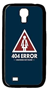 404 Girlfriend Not Found Case Cover for Samsung Galaxy S4 / SIV / I9500 - PC - Black