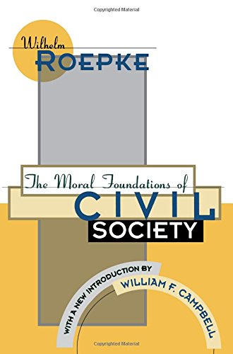 The Moral Foundations of Civil Society (Library of Conservative Thought)