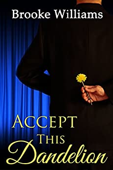 Accept This Dandelion by [Williams, Brooke]