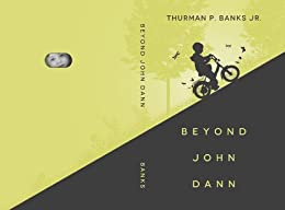 Beyond John Dann by [Banks Jr., Thurman P.]