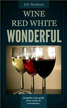 WINE RED WHITE WONDERFUL by [Newberry, S.K.]