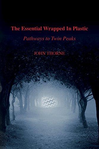 The Essential Wrapped In Plastic: Pathways to Twin Peaks (Run Deer Series)