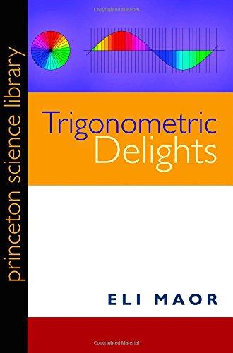 Trigonometric Delights (Princeton Science Library)