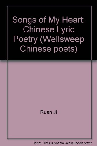 Songs of My Heart: Chinese Lyric Poetry