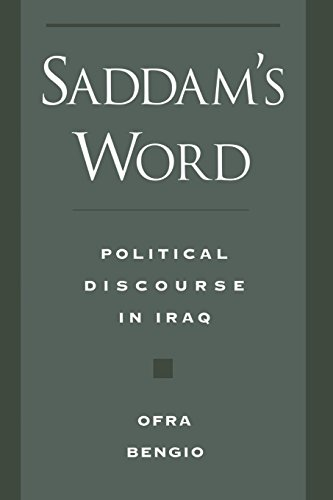 Saddam's Word: Political Discourse in Iraq (Studies in Middle Eastern History)