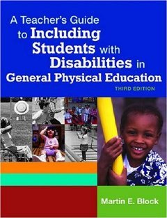 Read Online Teacher's Guide to Including Students With Disabilities in General Physical Education [Paperback] [2006] 3 Ed. Martin Block Ph.D. pdf