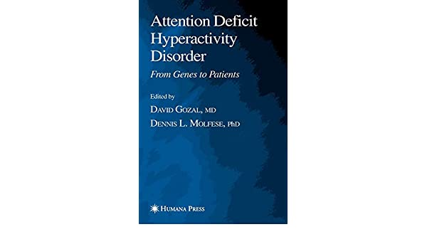 First Genetic Map Of Attention Deficit Hyperactivity Disorder >> Attention Deficit Hyperactivity Disorder From Genes To