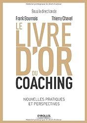 Le livre d'or du coaching : Nouvelles pratiques et perspectives