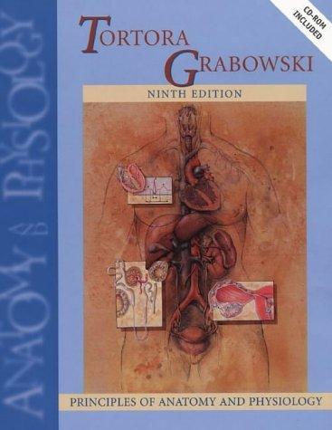 Read Online By Gerard J. Tortora - Principles of Anatomy & Physiology, Ninth Edition (9th Edition) (2000-01-30) [Hardcover] pdf epub