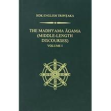 The Madhyama Agama: (Middle-Length Discourses), Volume 1 (BDK English Tripitaka)