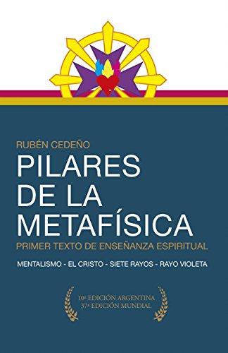 Pilares de la Metafísica: Primer Texto de Enseñanza Espiritual (Colección Metafísica Infaltables) (Spanish Edition)