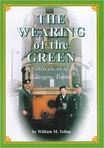 Book The Wearing of the Green: Reminiscences of the Glasgow Trams (Adam Gordon publication) by William Tollan (2000-05-02)