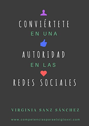 Conviértete en una Autoridad en las Redes Sociales (Spanish Edition)