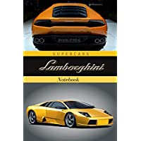 Supercars Lamborghini Notebook: Journal, Diary, Drawing and Writing, Creative Writing, Poetry (110 Pages, Blank, 6 x 9) (Supercars Notebooks)