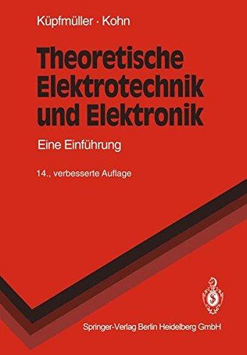 Theoretische Elektrotechnik und Elektronik: Eine Einführung (Springer-Lehrbuch)