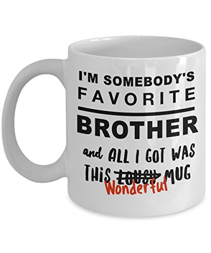 My Favorite Brother - I'm Sombody's Favorite BROTHER and All I Got Was This Mug - Big Brother Gifts, White Ceramic Cup (Cyan Copier Page)