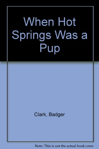 When Hot Springs Was a Pup