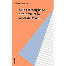 Sida : témoignage sur la vie et la mort de Martin (French Edition)
