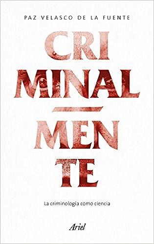 Criminal-mente: La Criminología Como Ciencia por Paz Velasco De La Fuente epub