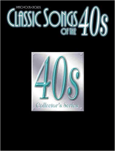 Classic Songs Of The 40s Pianovocalchords Classic Songs Of The