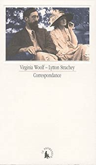 Correspondance : Virginia Woolf - Lytton Strachey par Virginia Woolf