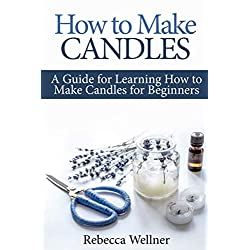 How to Make Candles: A Guide for Learning How to M