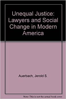 Book Unequal Justice: Lawyers and Social Change in Modern America