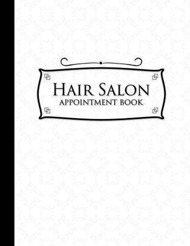 Hair Salon Appointment Book: 2 Columns Appointment Pad, Cute Appointment Books, Undated Appointment Book, White Cover (Volume 56) PDF