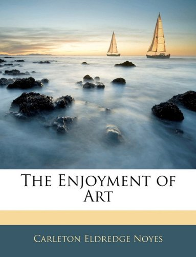 Read Online The Enjoyment of Art pdf